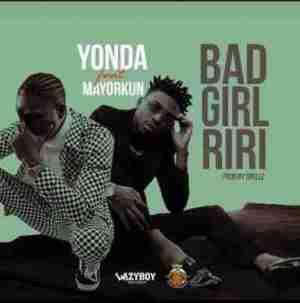 Yonda - Bad Girl Riri ft. Mayorkun